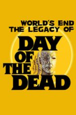Nonton The World's End: The Legacy of 'Day of the Dead' (2013) Subtitle Indonesia - Dutafilm INDOXXI