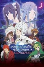 Nonton Is It Wrong to Try to Pick Up Girls in a Dungeon?: Arrow of the Orion Subtitle Indonesia - Dutafilm INDOXXI