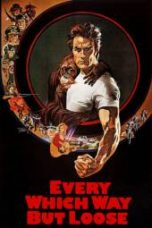 Nonton Every Which Way But Loose Subtitle Indonesia - Dutafilm INDOXXI