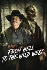 Nonton From Hell to the Wild West Subtitle Indonesia - Dutafilm INDOXXI