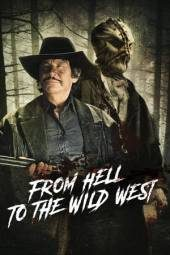 Nonton From Hell to the Wild West Subtitle Indonesia Lk21 Cinema xx1 Dunia 21 Layarkaca21