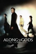 Nonton Along with the Gods: The Two Worlds Subtitle Indonesia - Dutafilm INDOXXI