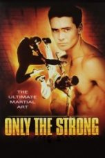 Nonton Only the Strong Subtitle Indonesia - Dutafilm INDOXXI