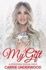 Nonton My Gift: A Christmas Special From Carrie Underwood Subtitle Indonesia - Dutafilm INDOXXI