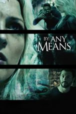 Nonton By Any Means Subtitle Indonesia - Dutafilm INDOXXI