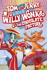 Nonton Tom and Jerry: Willy Wonka and the Chocolate Factory Subtitle Indonesia - Dutafilm INDOXXI